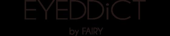 EYEDDiCT byFAIRY